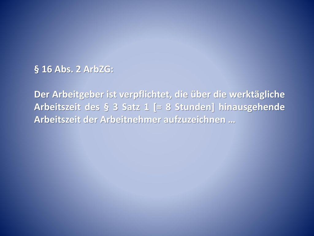 § 16 Abs. 2 ArbZG: