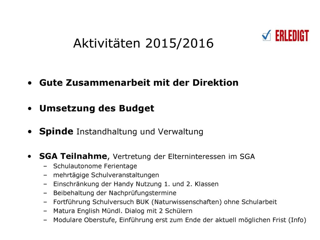 Aktivitäten 2015/2016 Gute Zusammenarbeit mit der Direktion