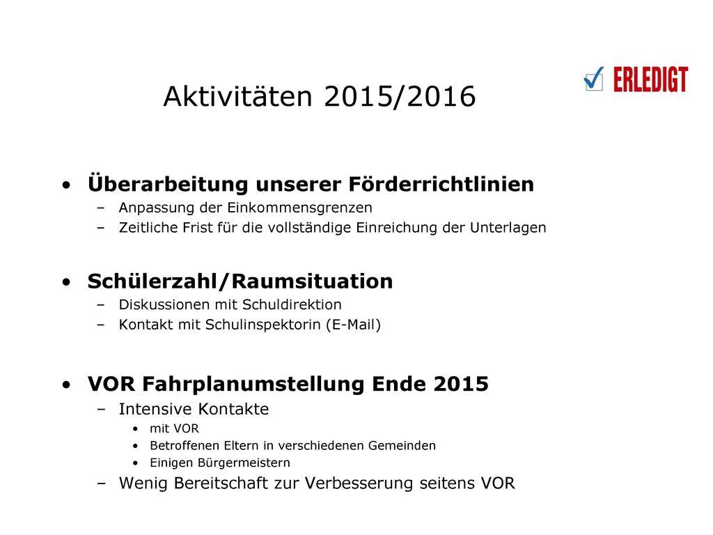 Aktivitäten 2015/2016 Überarbeitung unserer Förderrichtlinien
