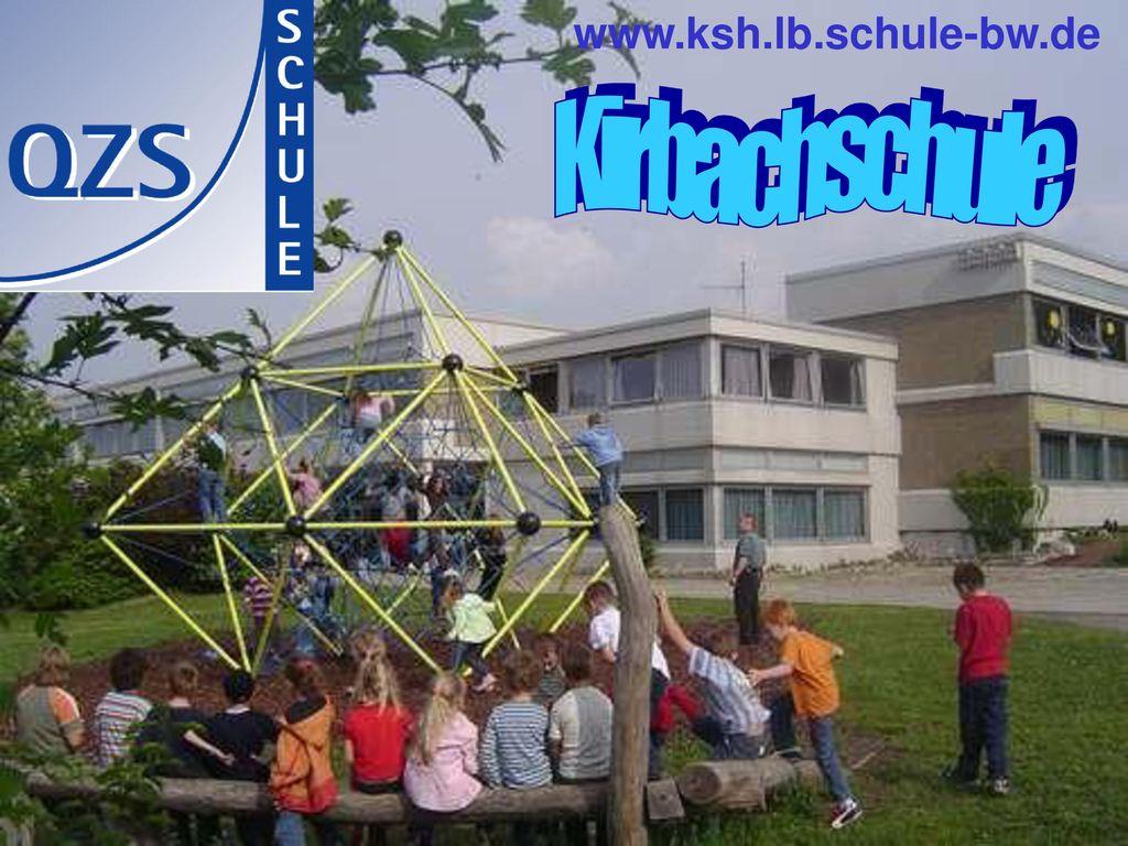 www.ksh.lb.schule-bw.de Kirbachschule © Fernow