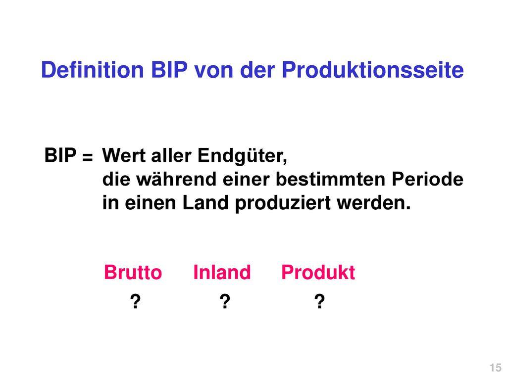Definition BIP von der Produktionsseite