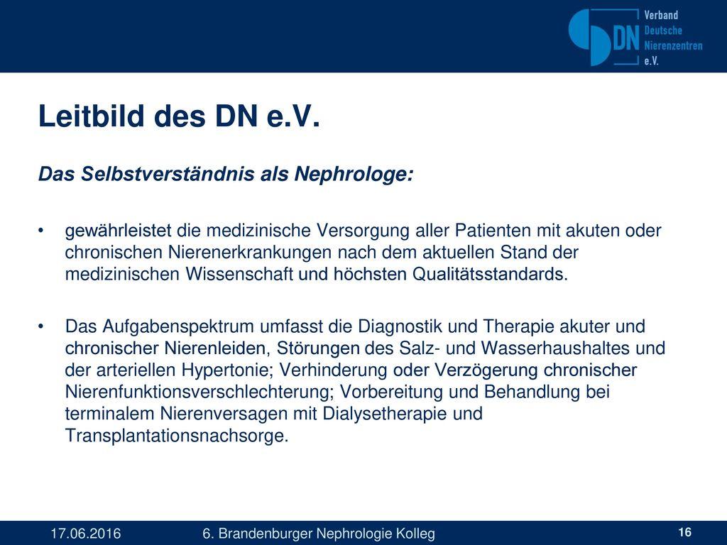 Leitbild des DN e.V. Das Selbstverständnis als Nephrologe: