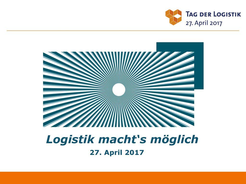 Logistik macht's möglich