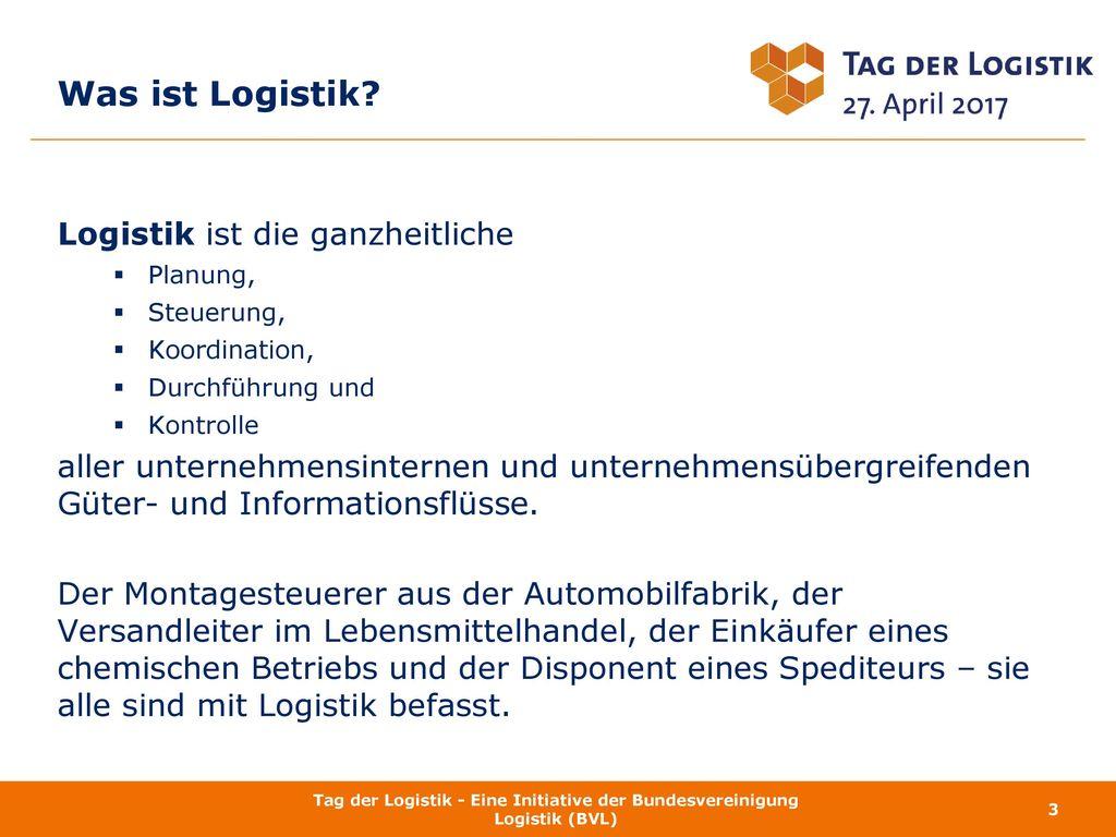 Was ist Logistik Logistik ist die ganzheitliche
