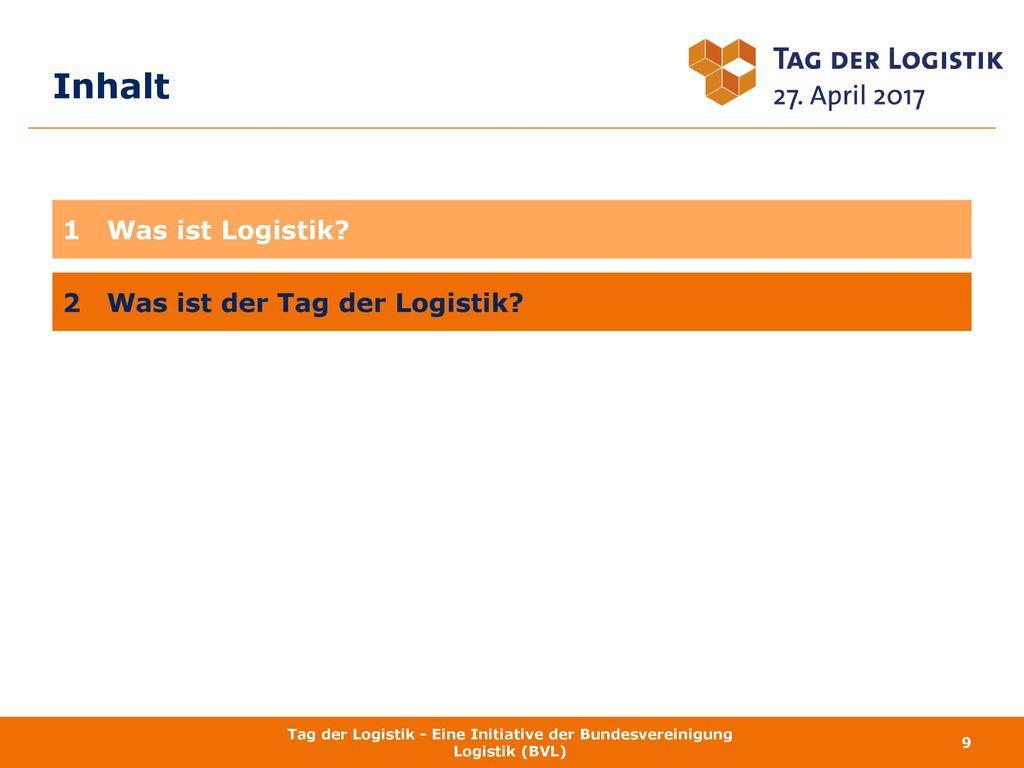 Inhalt 1 Was ist Logistik 2 Was ist der Tag der Logistik 01.10.2017