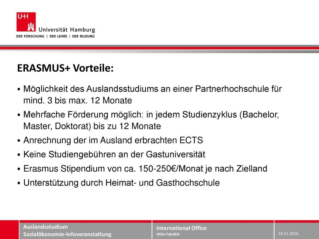 ERASMUS+ Vorteile: Möglichkeit des Auslandsstudiums an einer Partnerhochschule für mind. 3 bis max. 12 Monate.