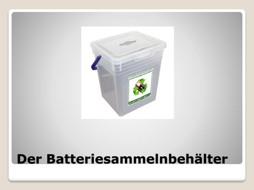 Der Batteriesammelnbehälter