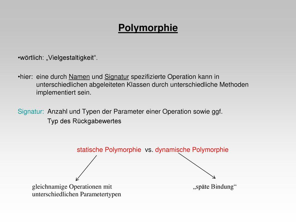 """Polymorphie wörtlich: """"Vielgestaltigkeit ."""