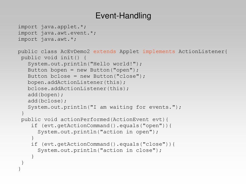 Event-Handling import java.applet.*; import java.awt.event.*;
