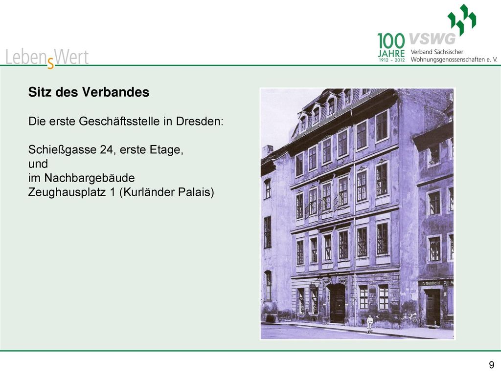 Sitz des Verbandes Die erste Geschäftsstelle in Dresden: