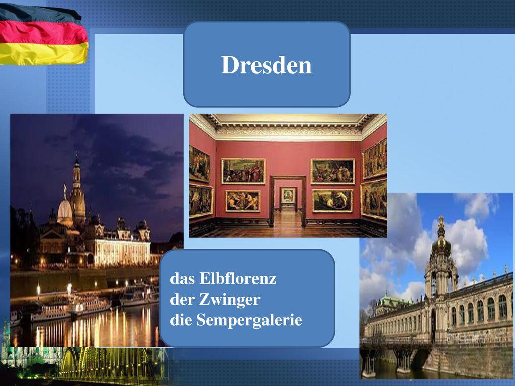 Dresden das Elbflorenz der Zwinger die Sempergalerie
