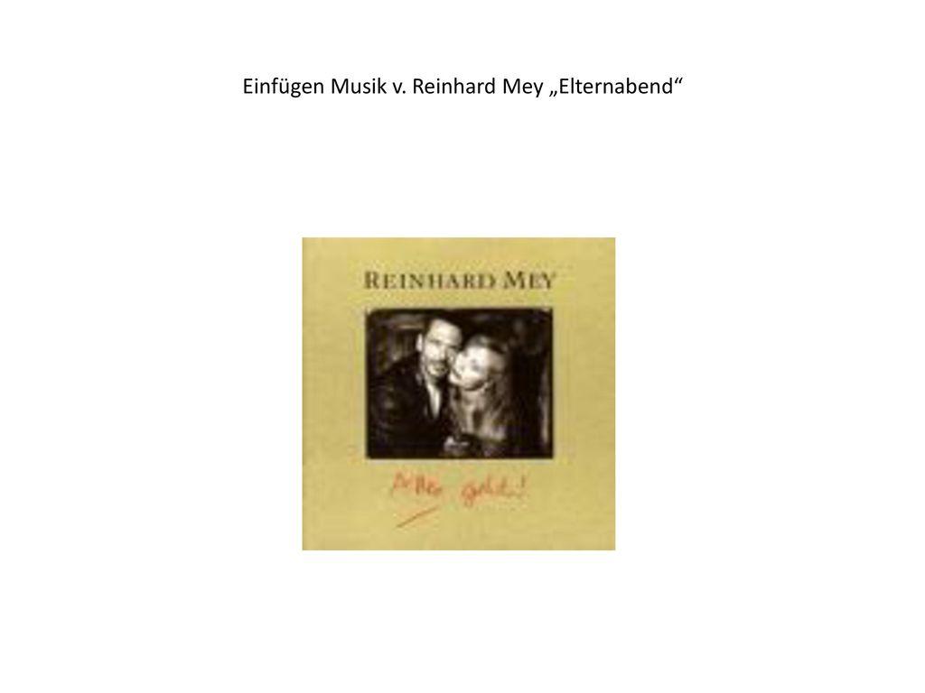 """Einfügen Musik v. Reinhard Mey """"Elternabend"""