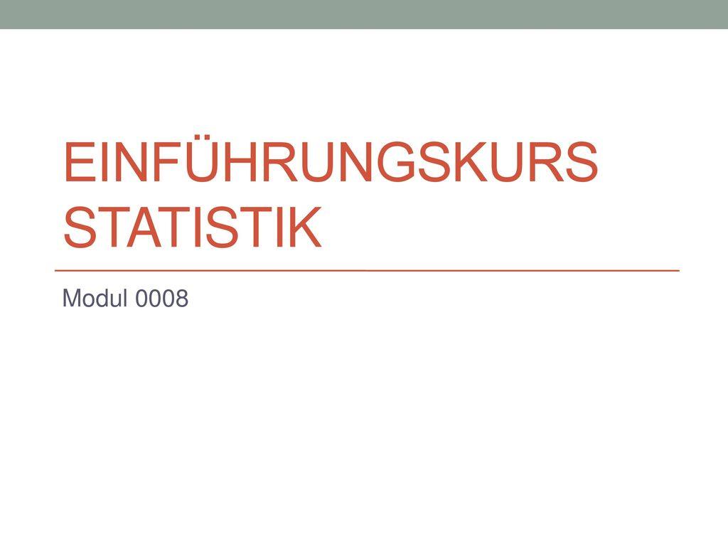 Einführungskurs Statistik