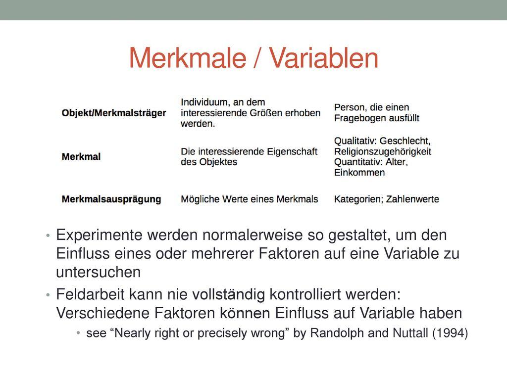 Merkmale / Variablen Experimente werden normalerweise so gestaltet, um den Einfluss eines oder mehrerer Faktoren auf eine Variable zu untersuchen.