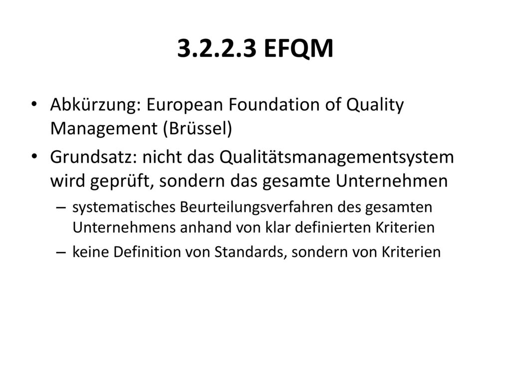 EFQM Abkürzung: European Foundation of Quality Management (Brüssel)
