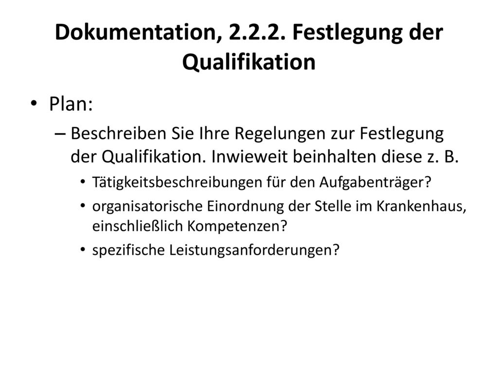Dokumentation, Festlegung der Qualifikation