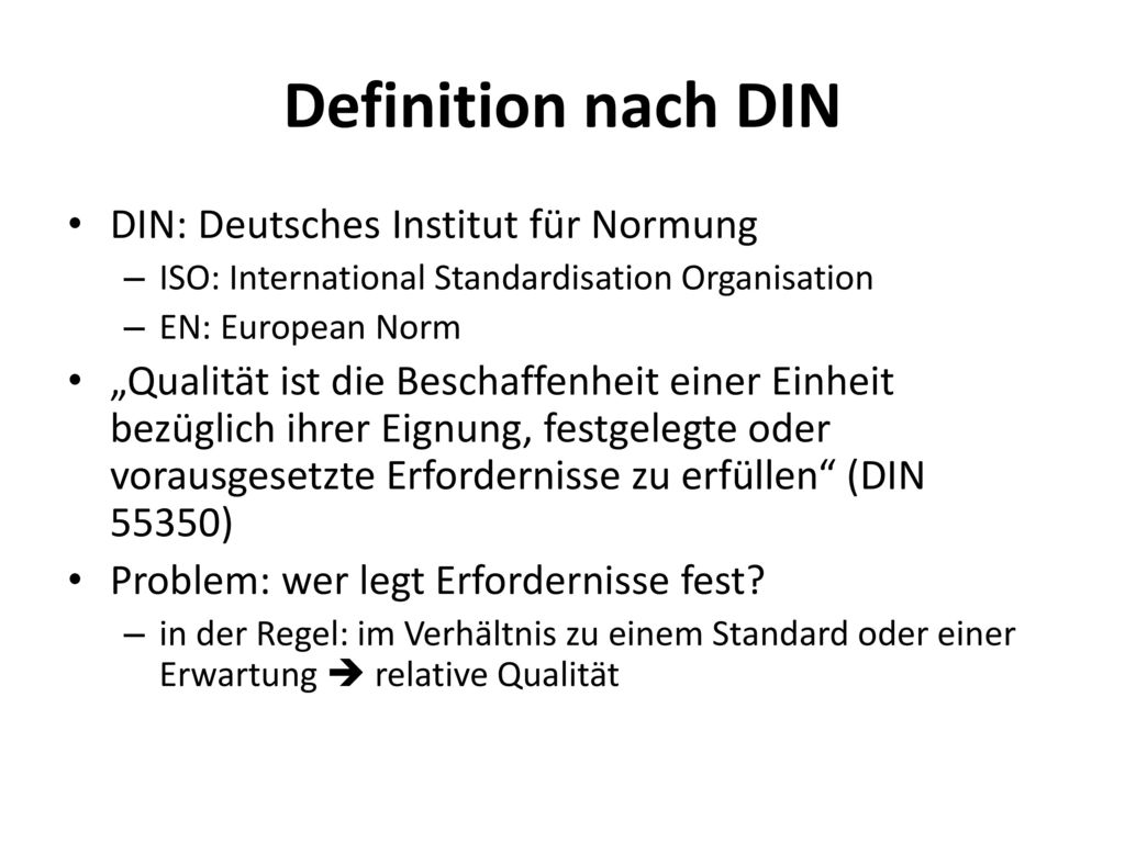 Definition nach DIN DIN: Deutsches Institut für Normung