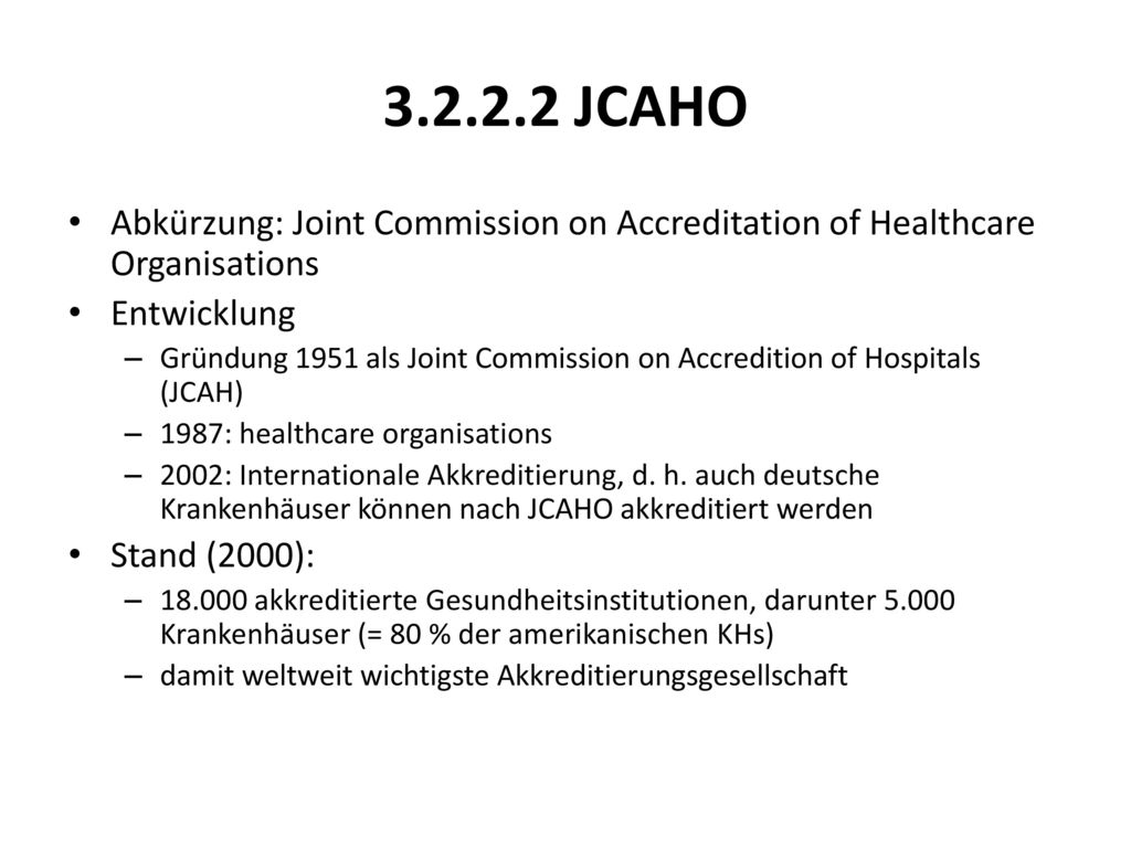 JCAHO Abkürzung: Joint Commission on Accreditation of Healthcare Organisations. Entwicklung.