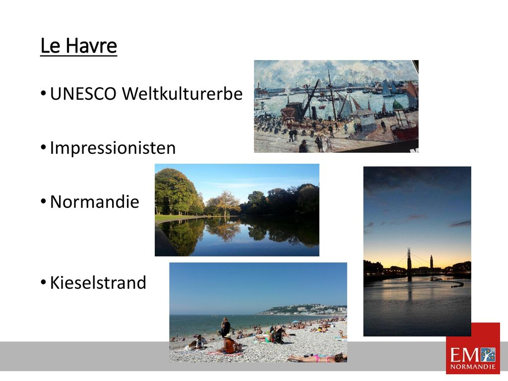 Le Havre UNESCO Weltkulturerbe Impressionisten Normandie Kieselstrand