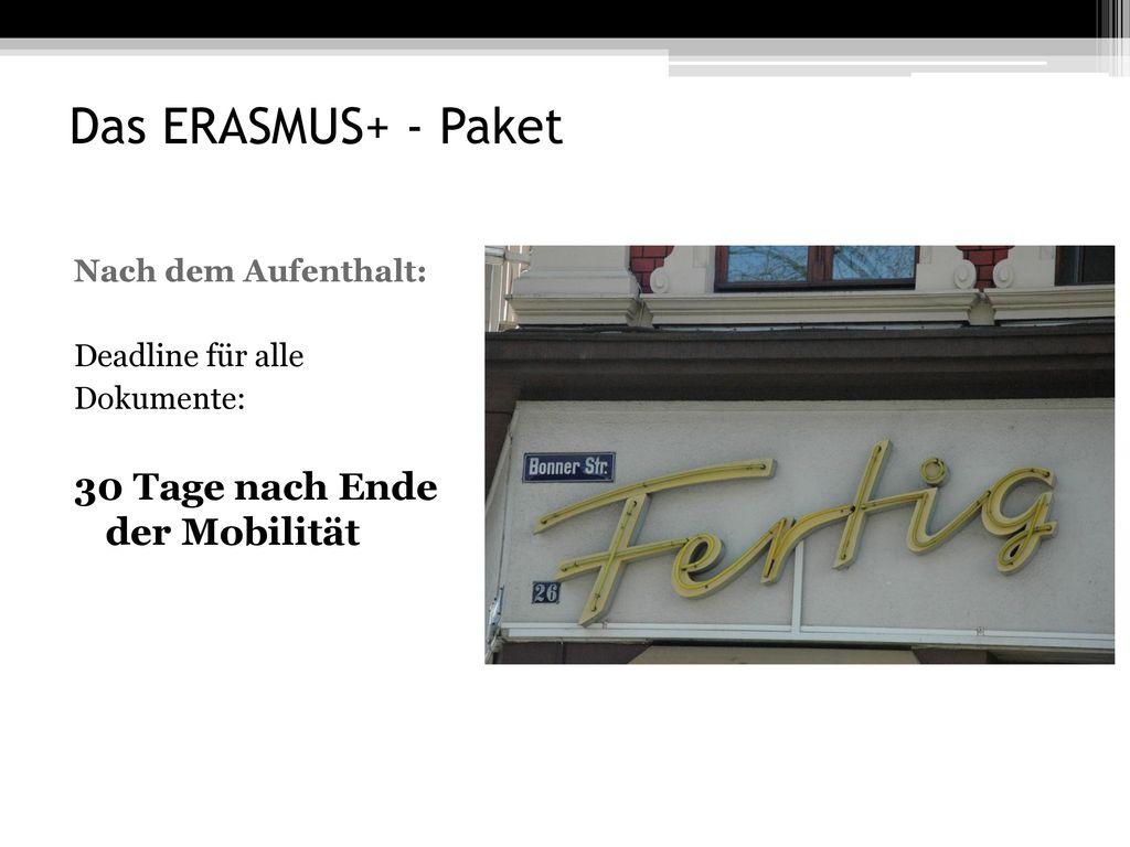 Das ERASMUS+ - Paket 30 Tage nach Ende der Mobilität