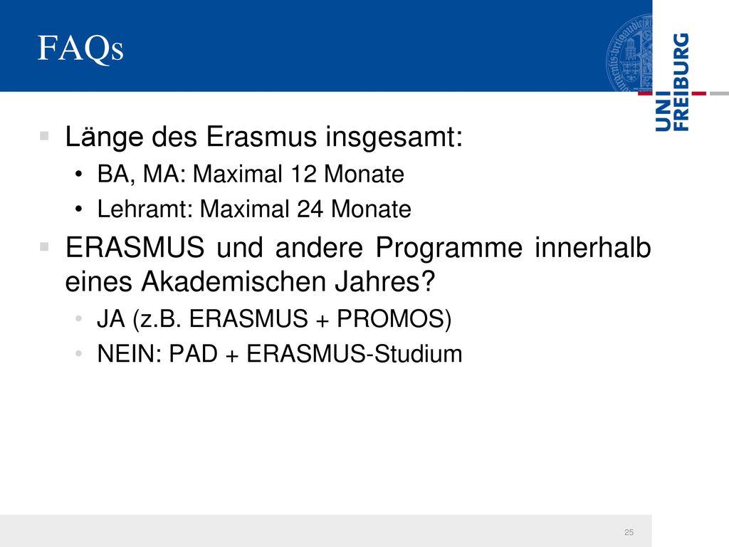 FAQs Länge des Erasmus insgesamt: