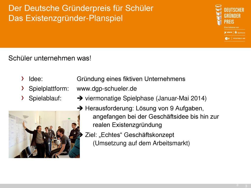 Der Deutsche Gründerpreis für Schüler Das Existenzgründer-Planspiel