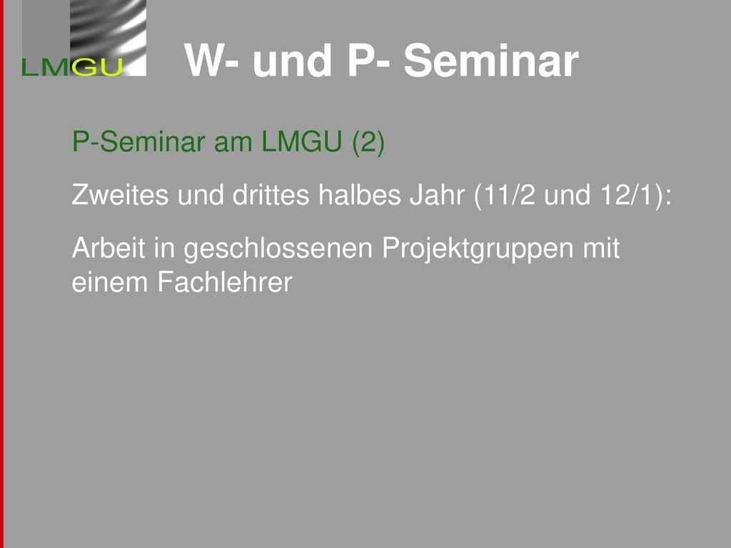 W- und P- Seminar P-Seminar am LMGU (2)