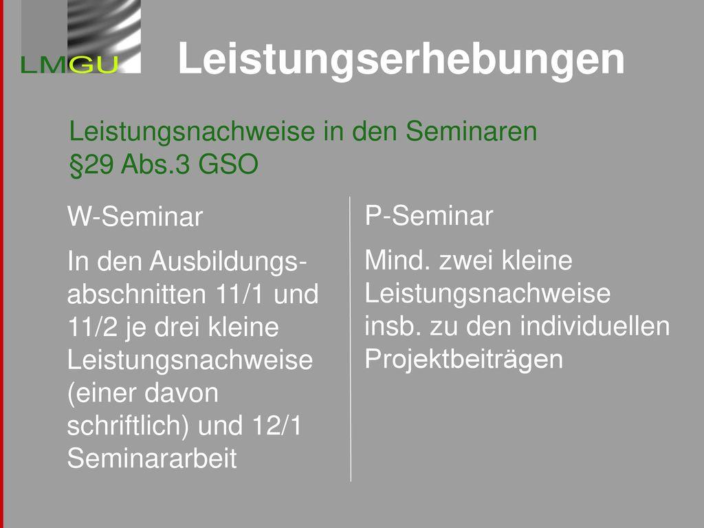 Leistungserhebungen Leistungsnachweise in den Seminaren §29 Abs.3 GSO