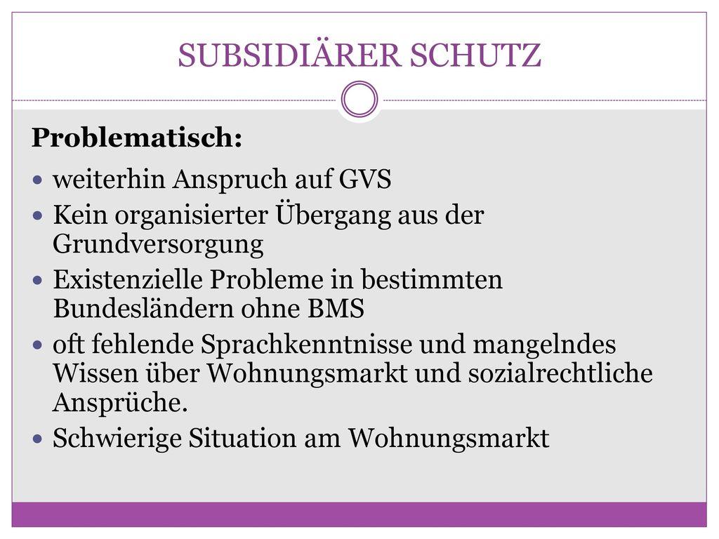 SUBSIDIÄRER SCHUTZ Problematisch: weiterhin Anspruch auf GVS