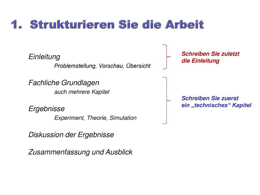 1. Strukturieren Sie die Arbeit