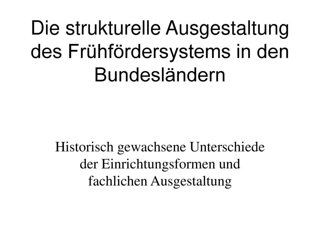 Die strukturelle Ausgestaltung des Frühfördersystems in den Bundesländern