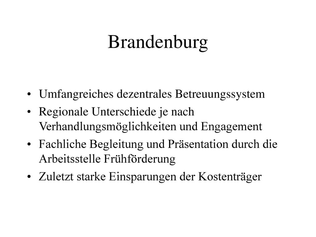 Brandenburg Umfangreiches dezentrales Betreuungssystem