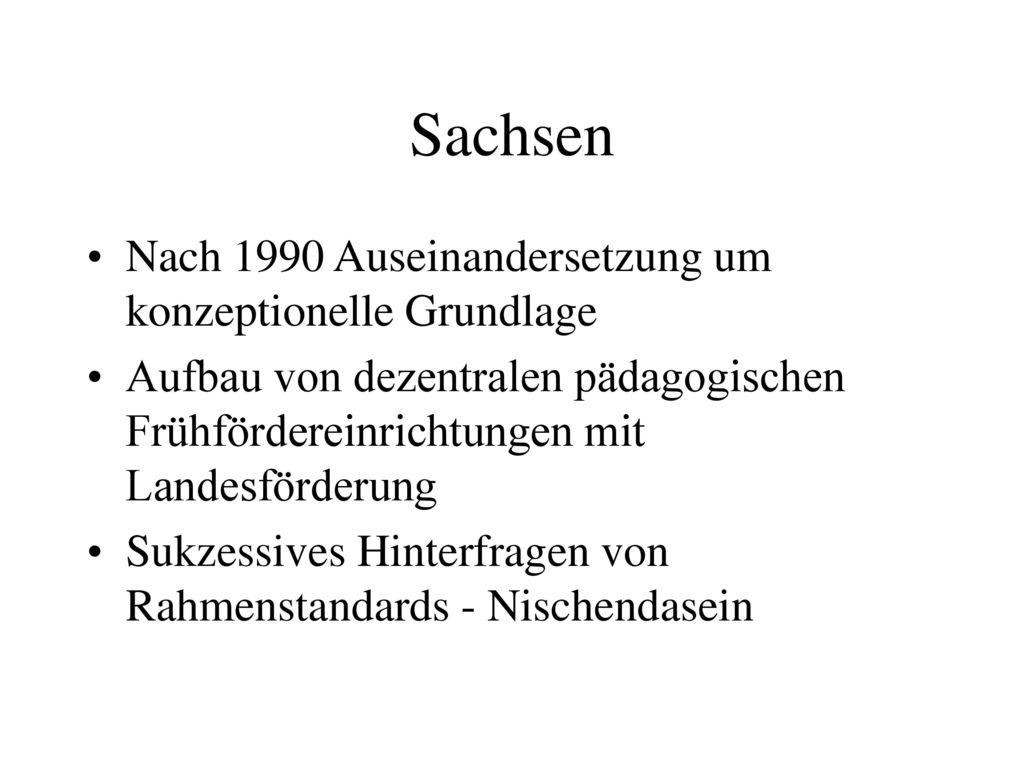 Sachsen Nach 1990 Auseinandersetzung um konzeptionelle Grundlage