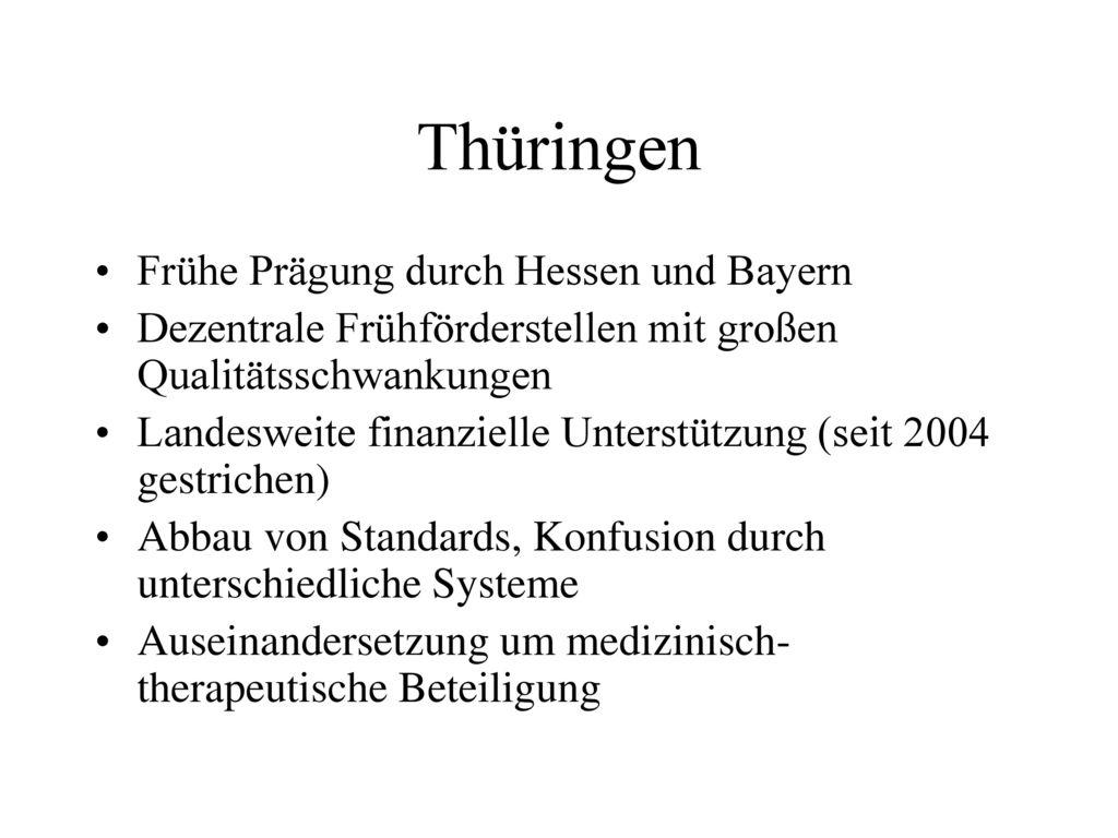 Thüringen Frühe Prägung durch Hessen und Bayern