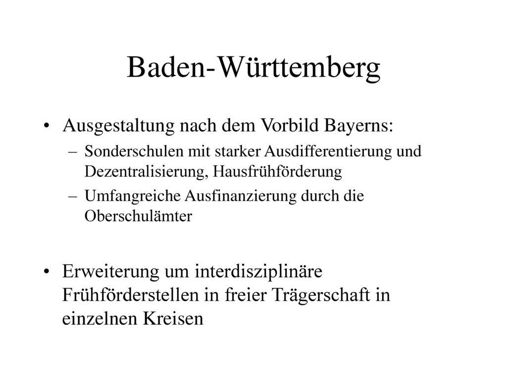 Baden-Württemberg Ausgestaltung nach dem Vorbild Bayerns: