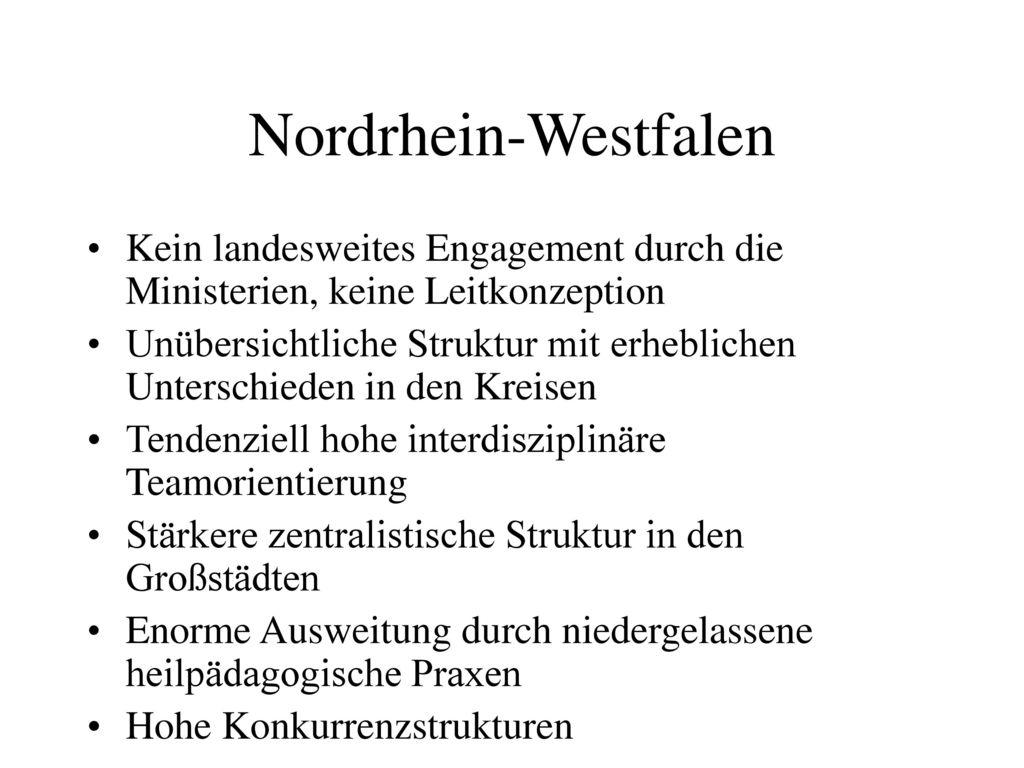 Nordrhein-Westfalen Kein landesweites Engagement durch die Ministerien, keine Leitkonzeption.