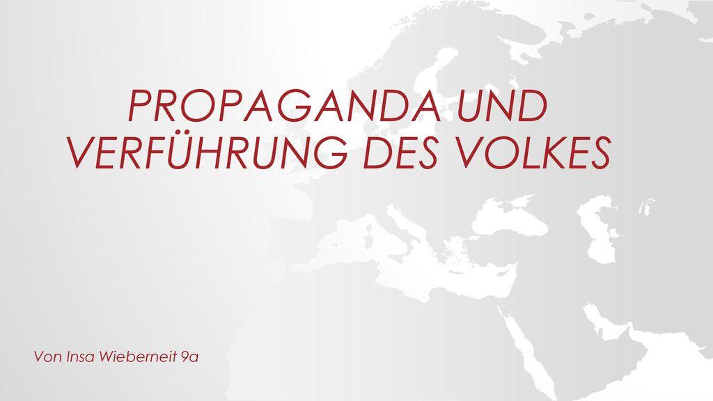 Propaganda und verführung des volkEs