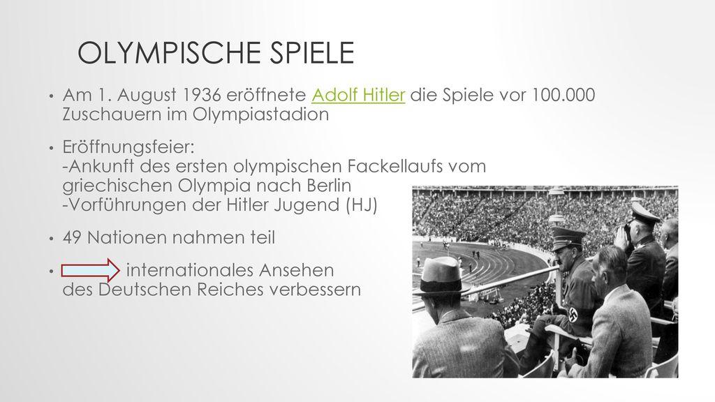 Olympische Spiele Am 1. August 1936 eröffnete Adolf Hitler die Spiele vor 100.000 Zuschauern im Olympiastadion.