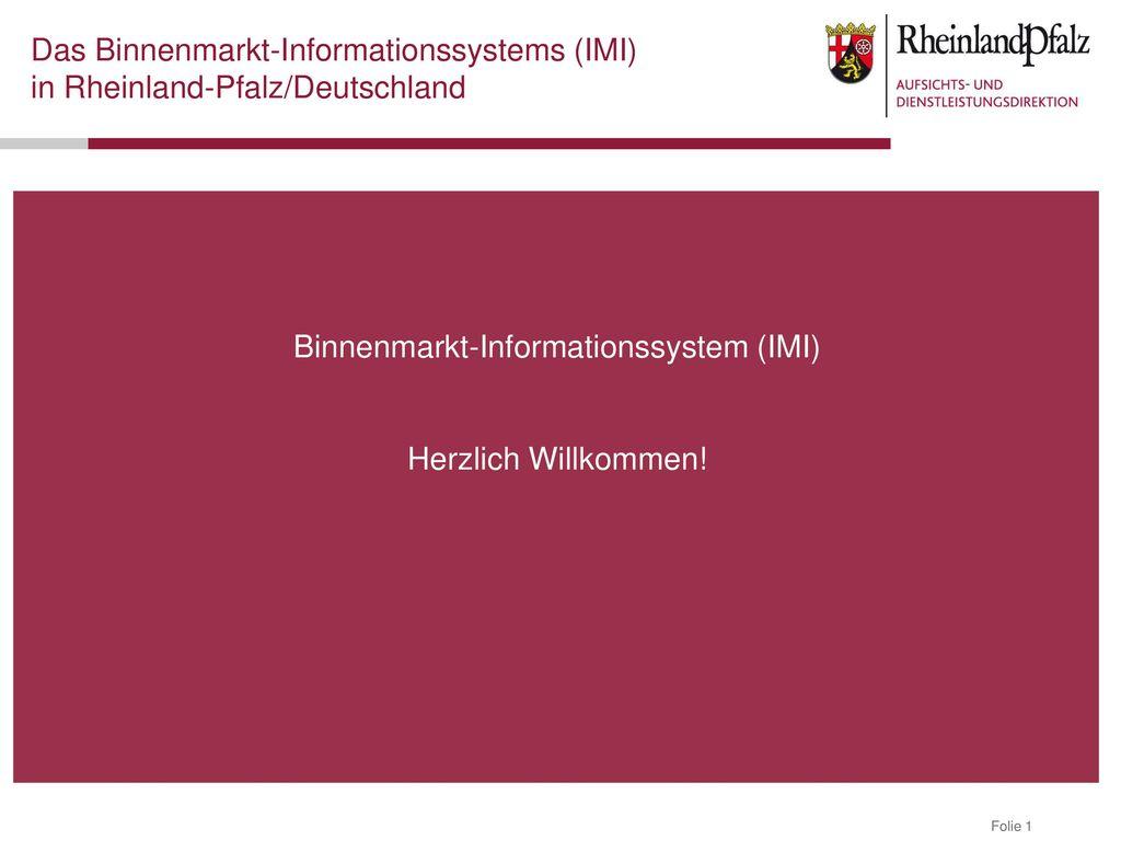 Binnenmarkt-Informationssystem (IMI) Herzlich Willkommen!