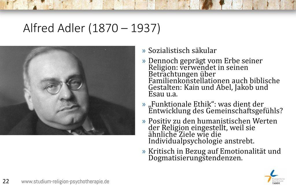 Alfred Adler (1870 – 1937) Sozialistisch säkular