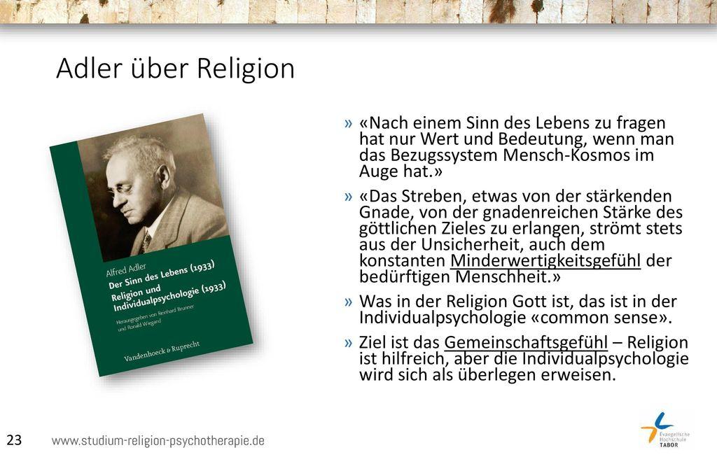 Adler über Religion «Nach einem Sinn des Lebens zu fragen hat nur Wert und Bedeutung, wenn man das Bezugssystem Mensch-Kosmos im Auge hat.»