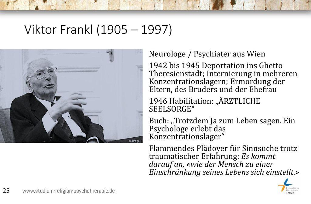 Viktor Frankl (1905 – 1997)