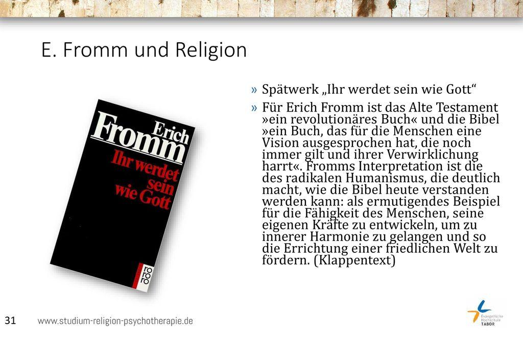 """E. Fromm und Religion Spätwerk """"Ihr werdet sein wie Gott"""