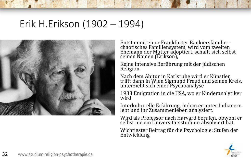 Erik H.Erikson (1902 – 1994)