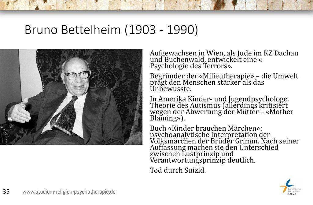 Bruno Bettelheim (1903 - 1990)