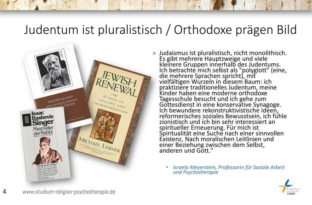 Judentum ist pluralistisch / Orthodoxe prägen Bild