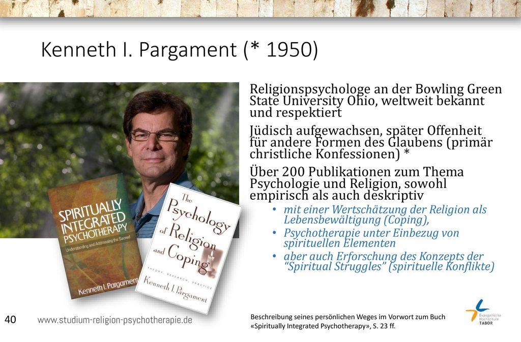 Kenneth I. Pargament (* 1950)