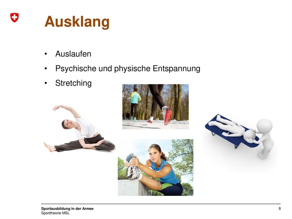 Ausklang Auslaufen Psychische und physische Entspannung Stretching