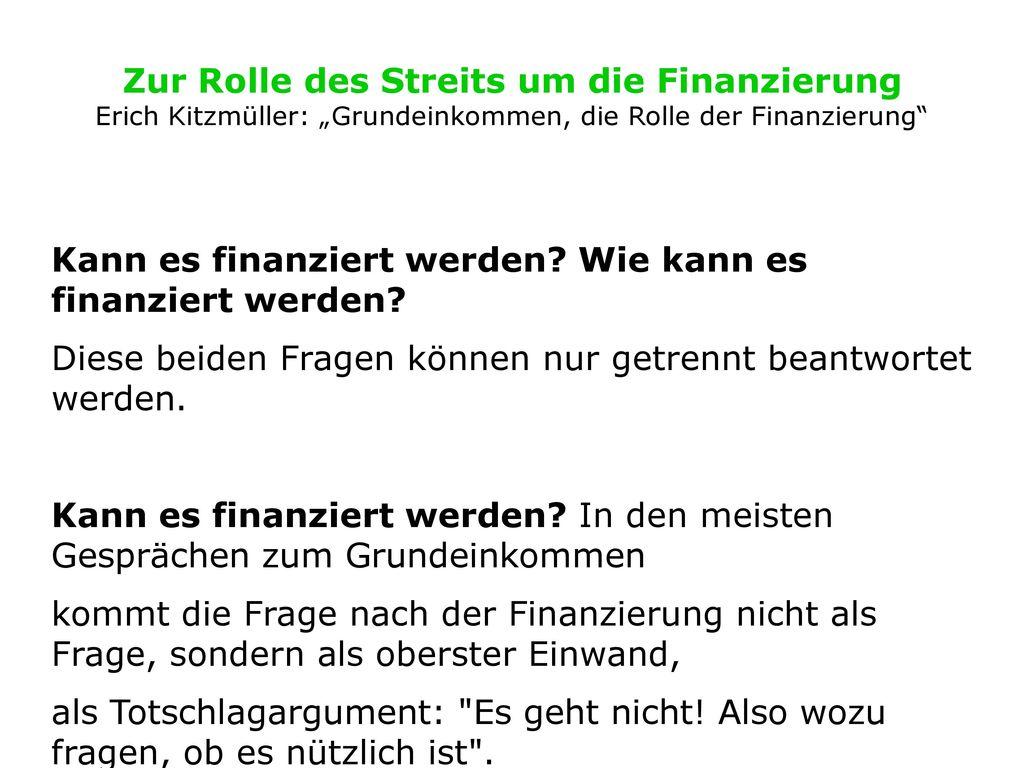 """Zur Rolle des Streits um die Finanzierung Erich Kitzmüller: """"Grundeinkommen, die Rolle der Finanzierung"""