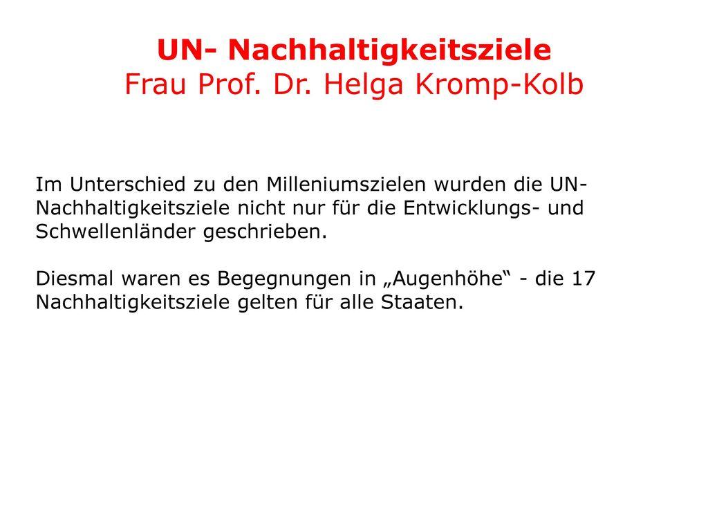 UN- Nachhaltigkeitsziele Frau Prof. Dr. Helga Kromp-Kolb